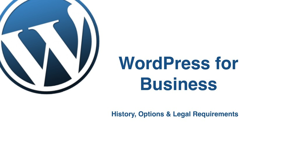 WordPress for Business History, Options & Legal...