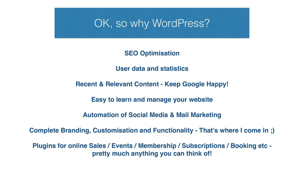 OK, so why WordPress? SEO Optimisation User dat...