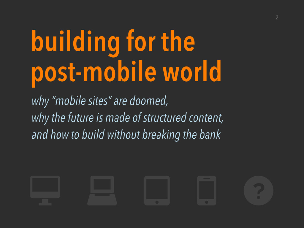 """2 building for the post-mobile world why """"mobil..."""