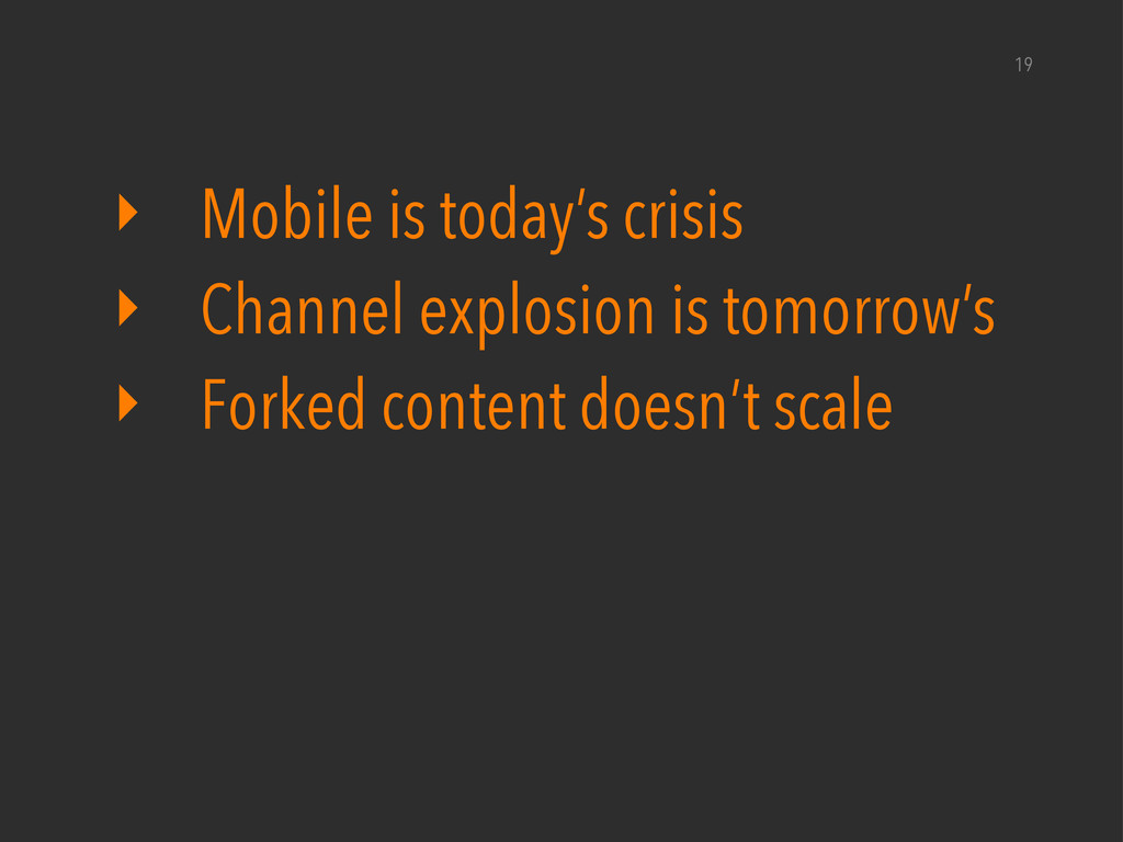 ‣ Mobile is today's crisis ‣ Channel explosion ...