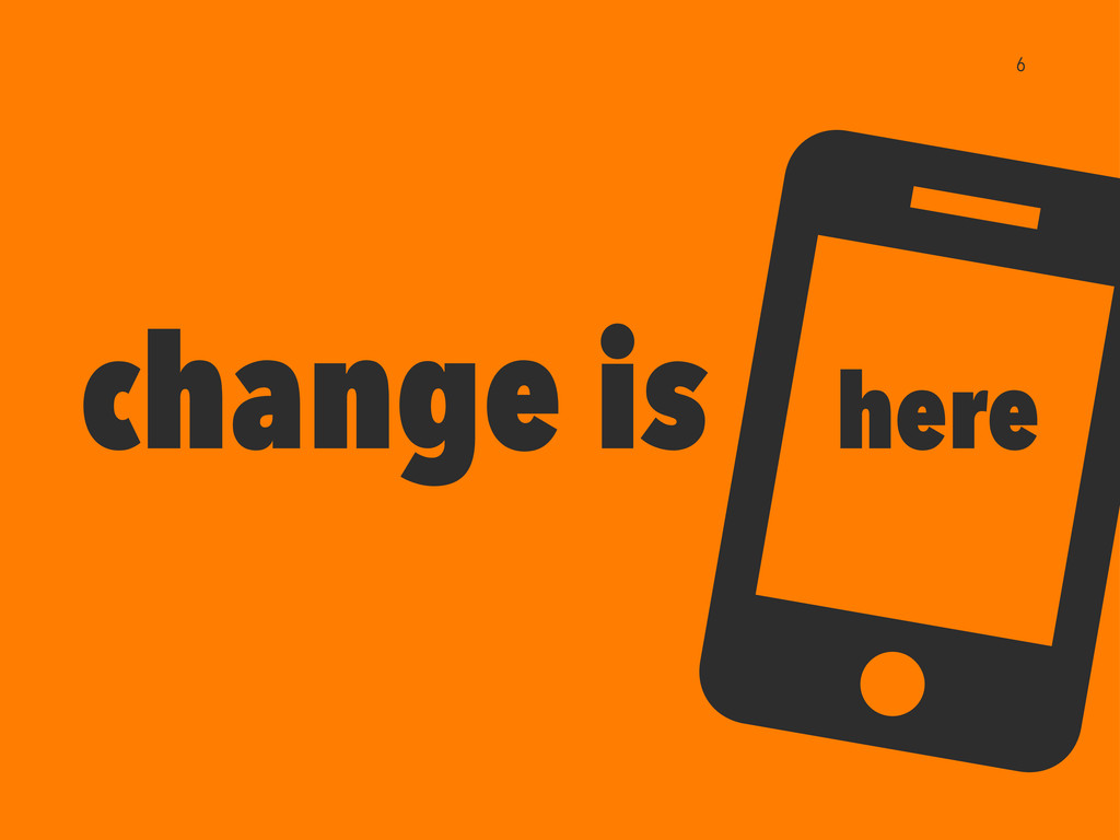 change is here 6