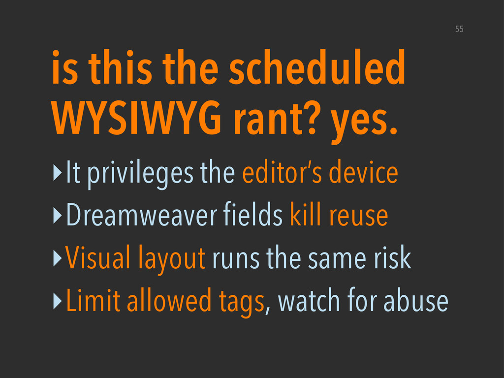 ‣It privileges the editor's device ‣Dreamweaver...