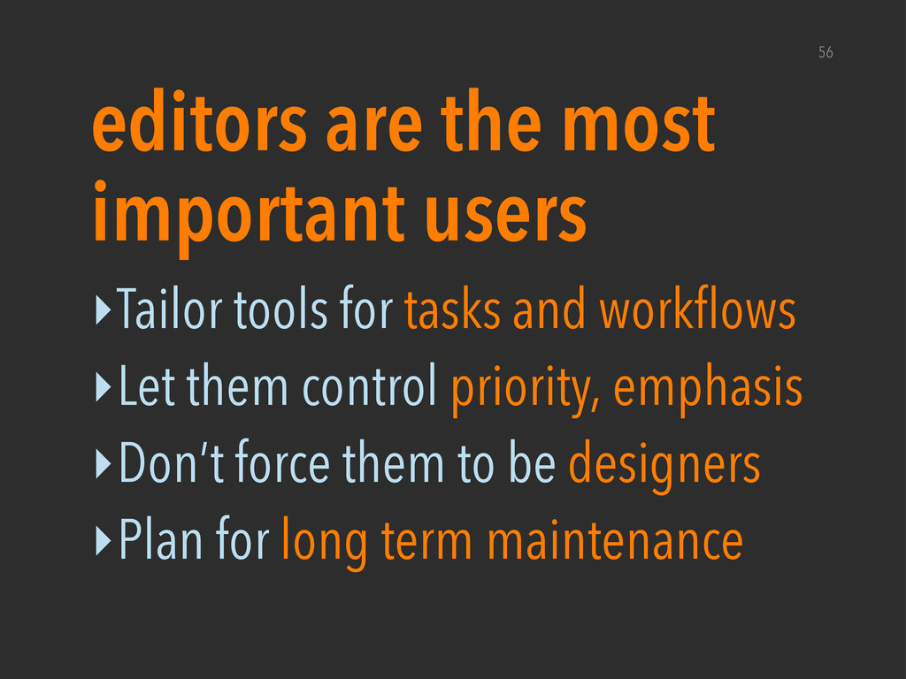 ‣Tailor tools for tasks and workflows ‣Let them...