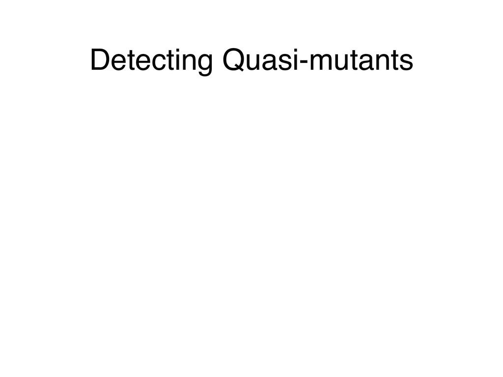 Detecting Quasi-mutants