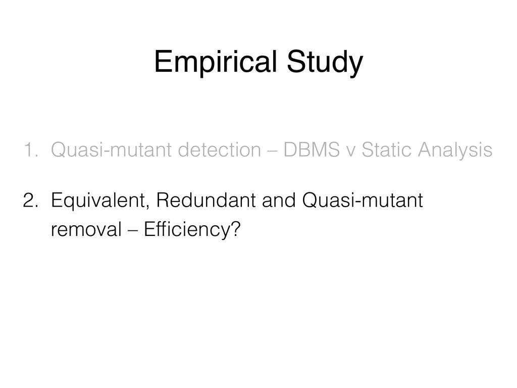 Empirical Study 1. Quasi-mutant detection – DBM...