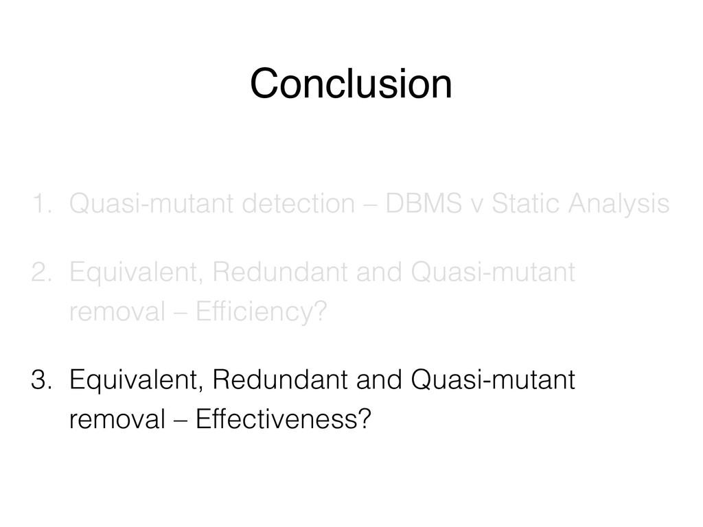 Conclusion 1. Quasi-mutant detection – DBMS v S...