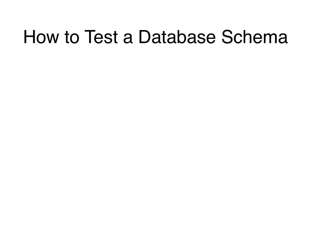 How to Test a Database Schema