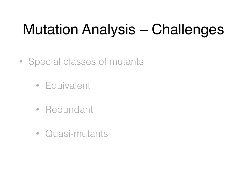 Mutation Analysis – Challenges • Special classe...
