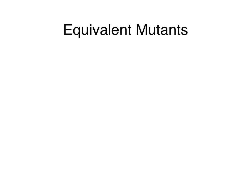 Equivalent Mutants