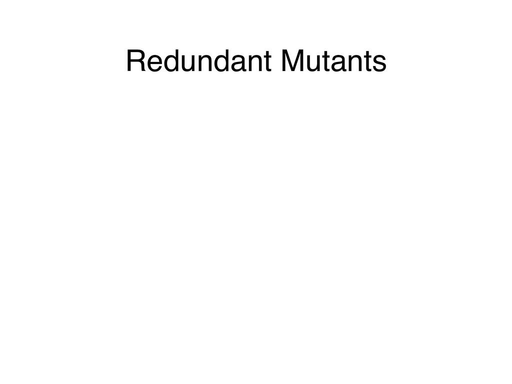 Redundant Mutants