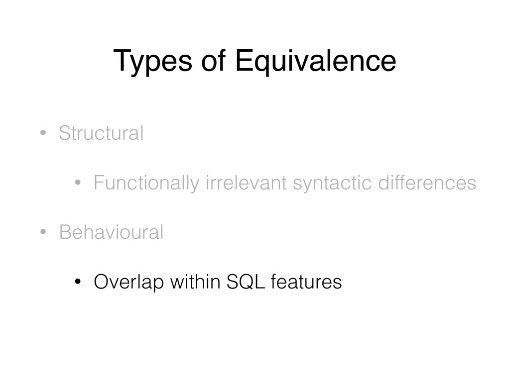 Types of Equivalence • Structural • Functionall...