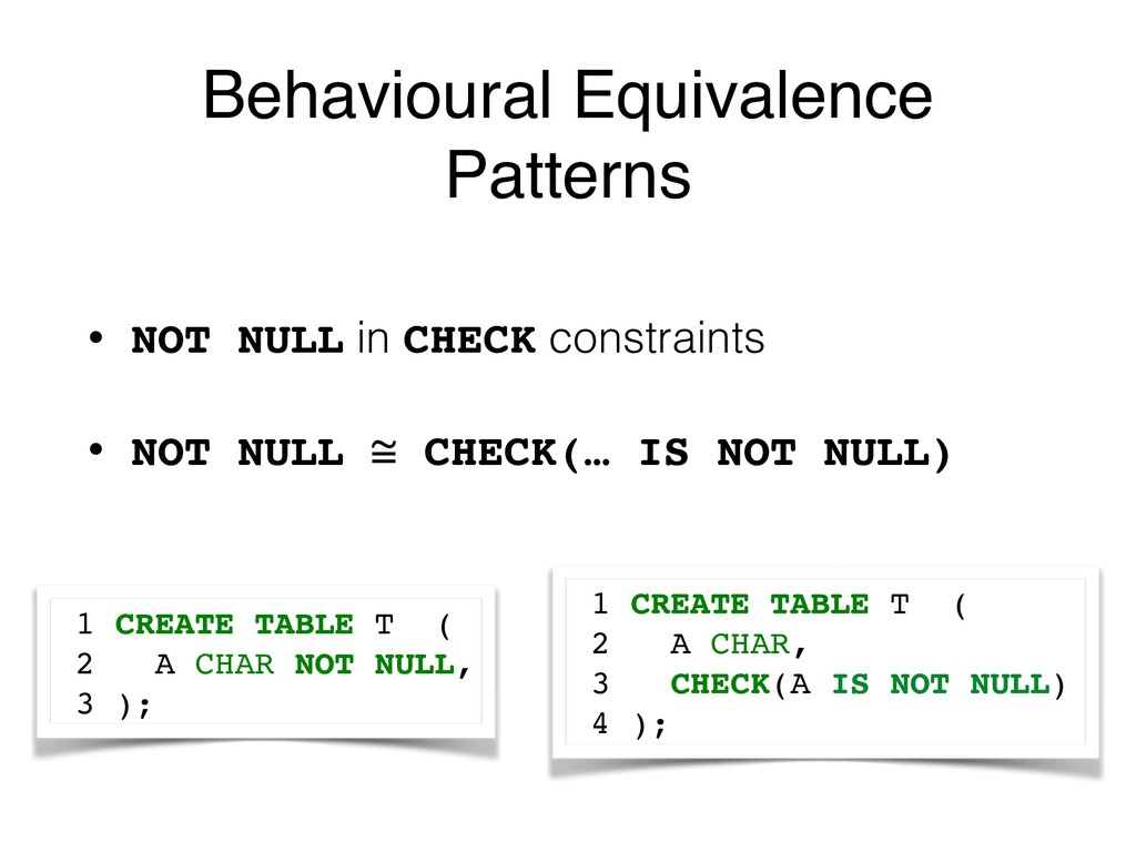 Behavioural Equivalence Patterns • NOT NULL in ...