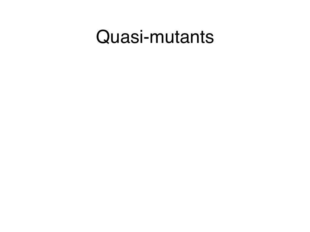 Quasi-mutants