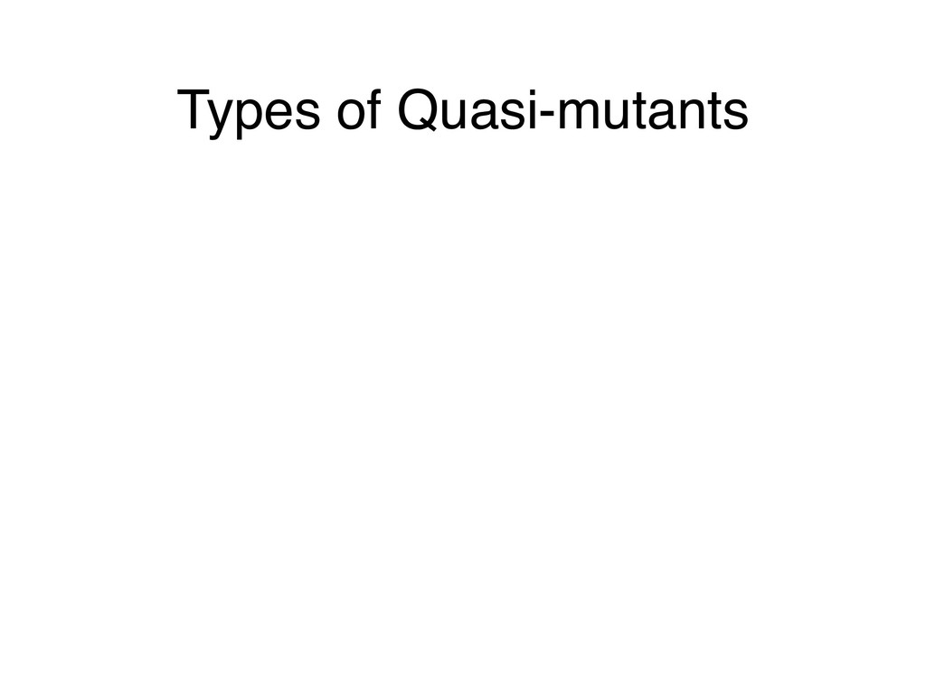 Types of Quasi-mutants