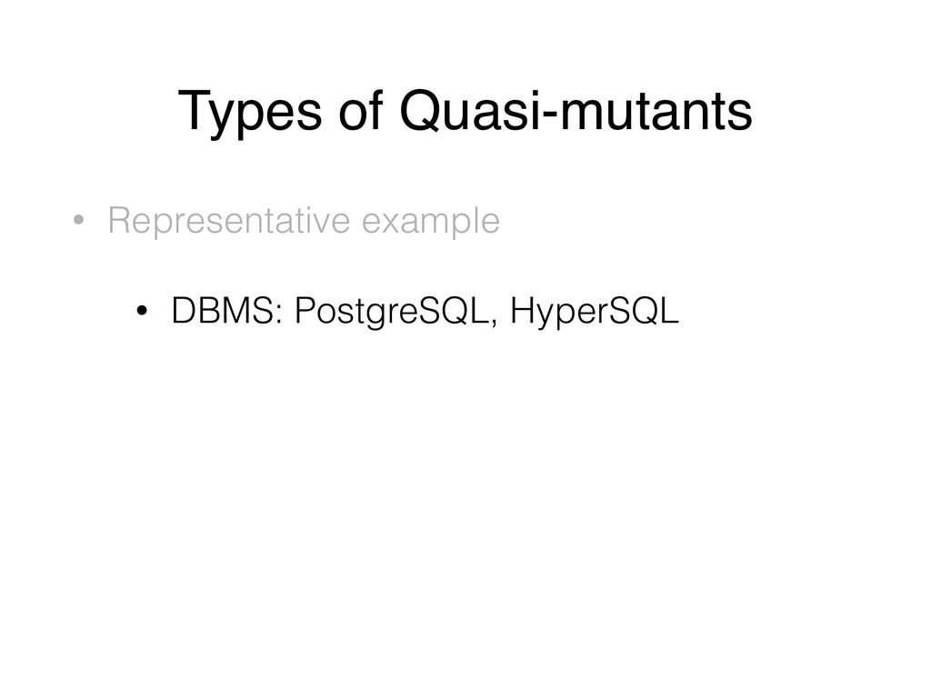 Types of Quasi-mutants • Representative example...