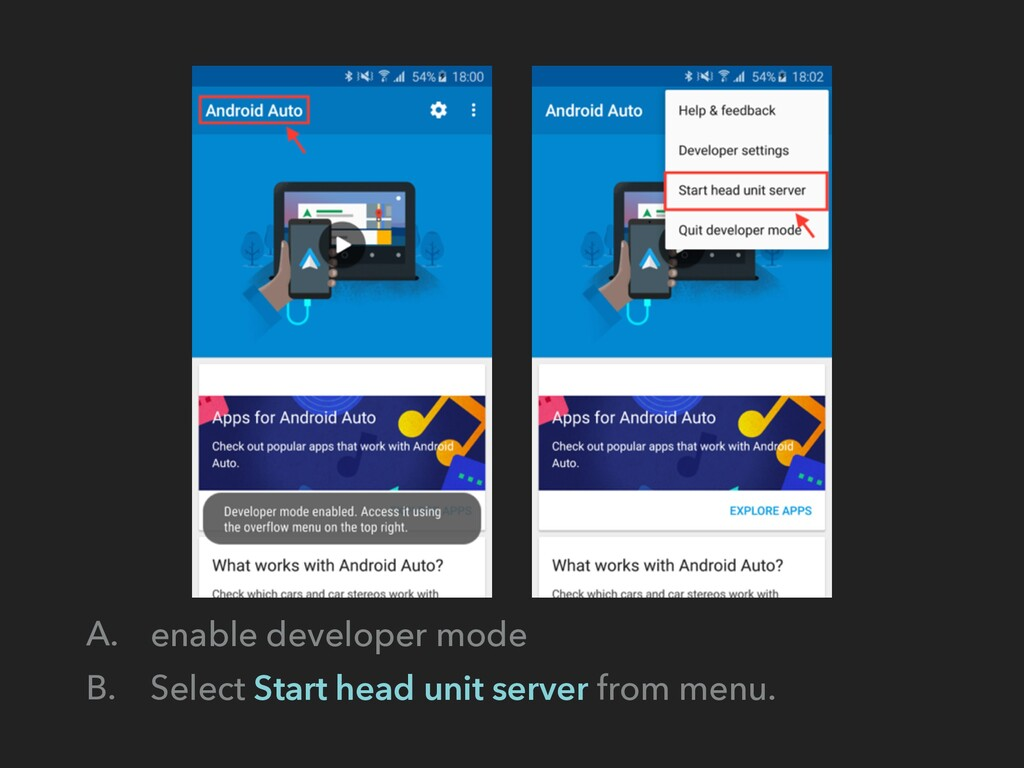 A. enable developer mode B. Select Start head u...