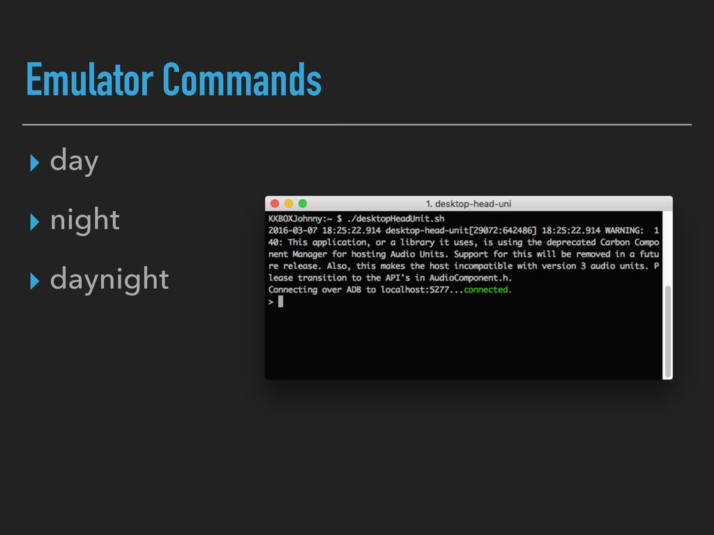 Emulator Commands ▸ day ▸ night ▸ daynight