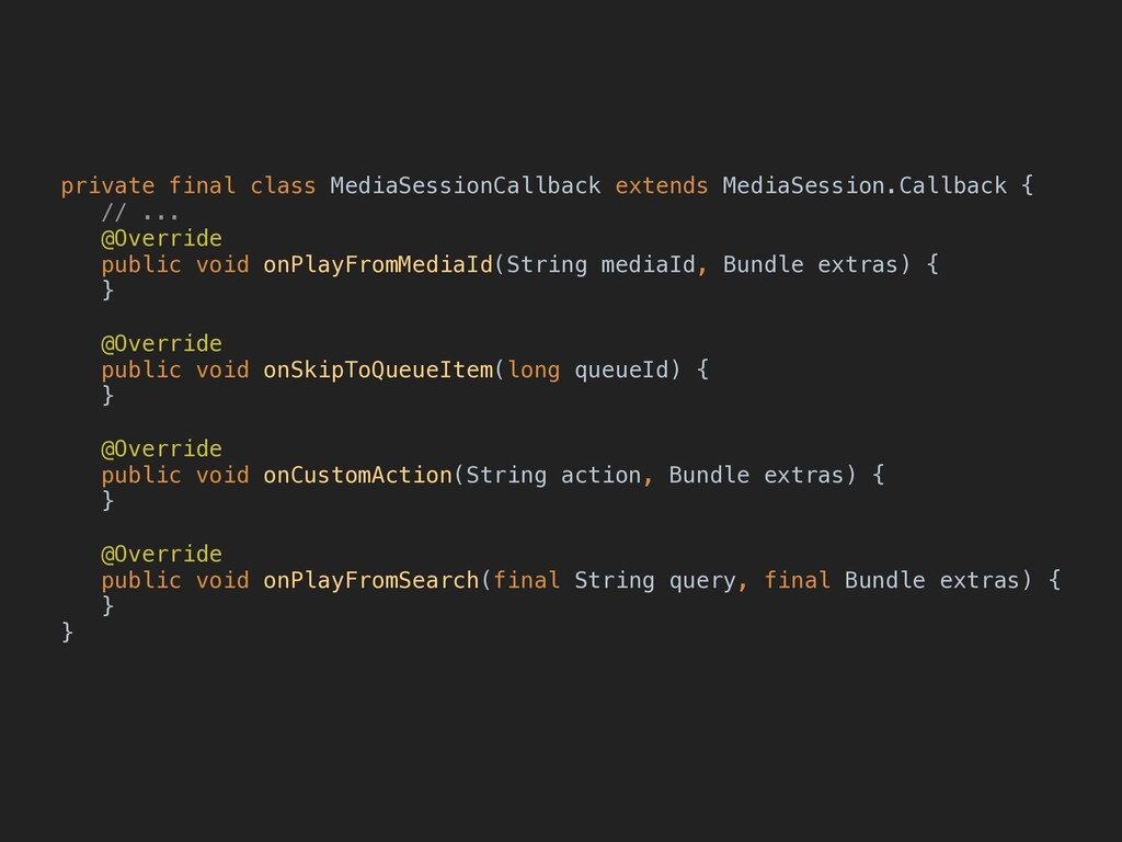 private final class MediaSessionCallback extend...