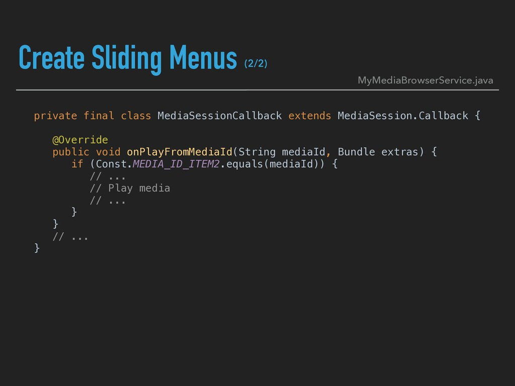 Create Sliding Menus private final class MediaS...