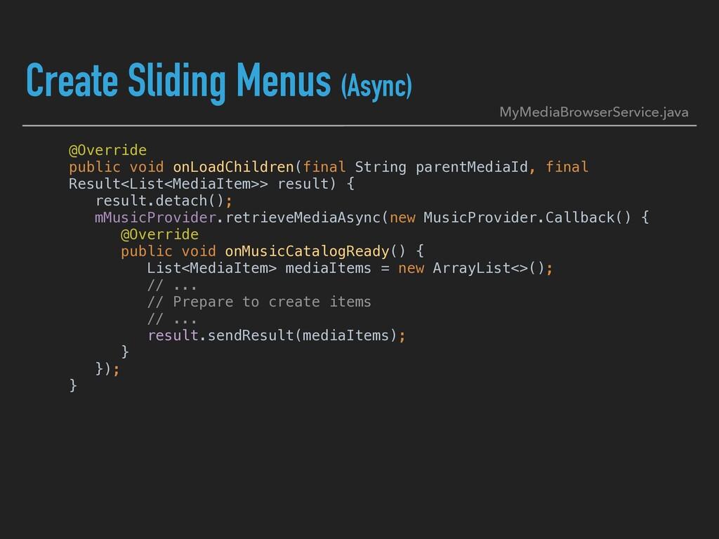 Create Sliding Menus (Async) @Override public ...