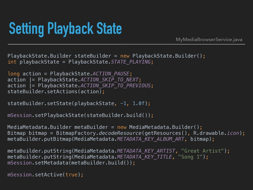 Setting Playback State PlaybackState.Builder st...