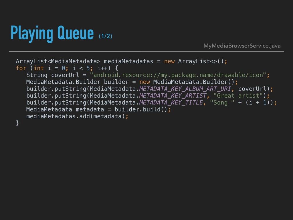 Playing Queue ArrayList<MediaMetadata> mediaMet...