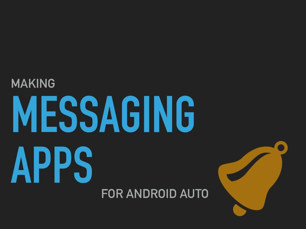 MESSAGING APPS MAKING FOR ANDROID AUTO
