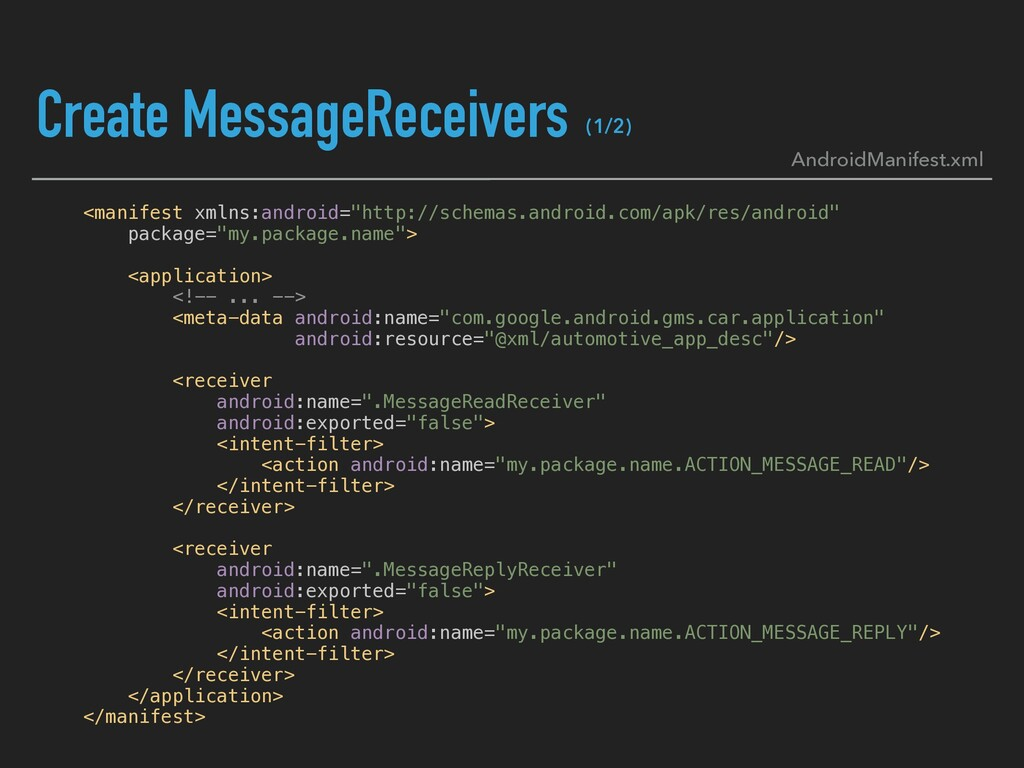 Create MessageReceivers AndroidManifest.xml <ma...