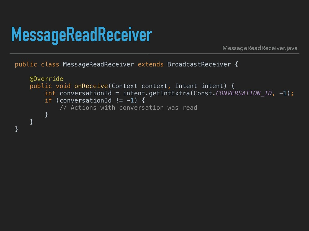 MessageReadReceiver public class MessageReadRec...