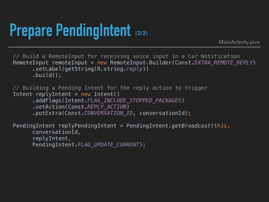 Prepare PendingIntent // Build a RemoteInput fo...