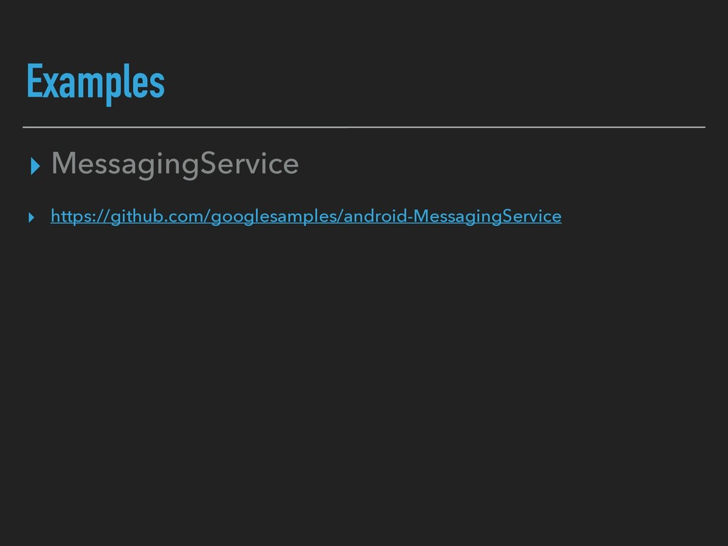 Examples ▸ MessagingService ▸ https://github.co...