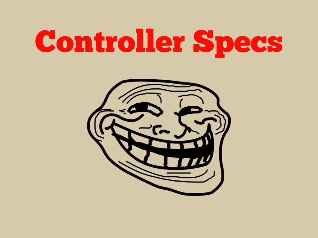Controller Specs
