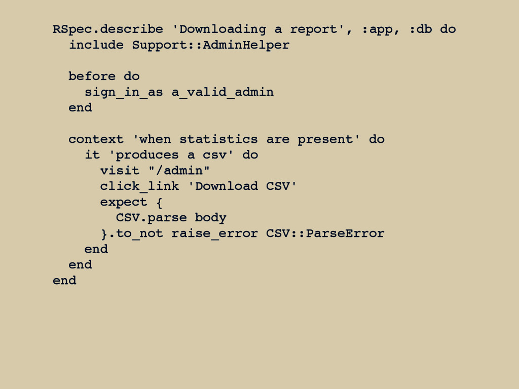 RSpec.describe 'Downloading a report', :app, :d...