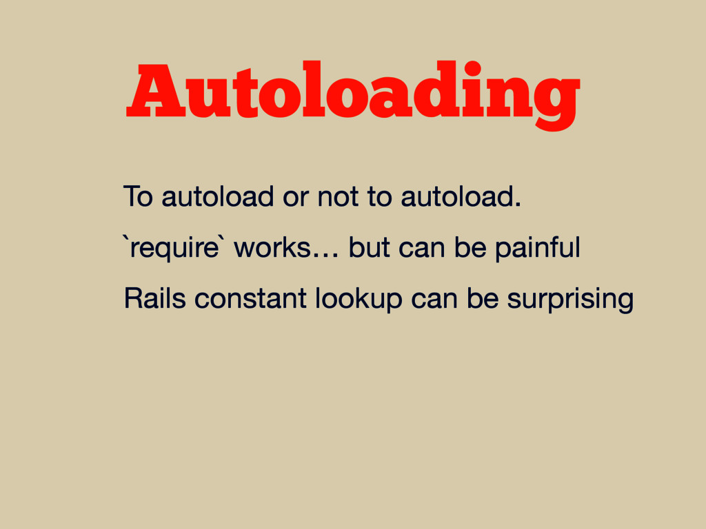 Autoloading To autoload or not to autoload.  `r...