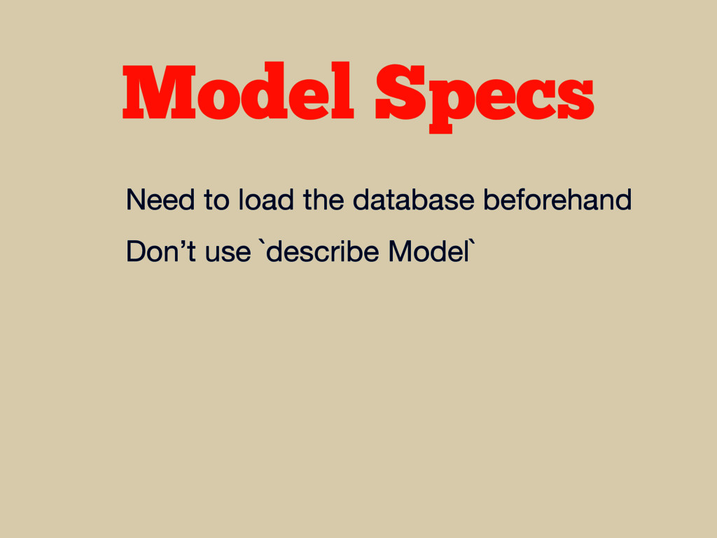 Model Specs Need to load the database beforehan...
