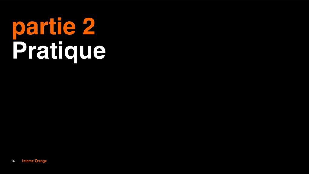 Interne Orange 14 partie 2 Pratique