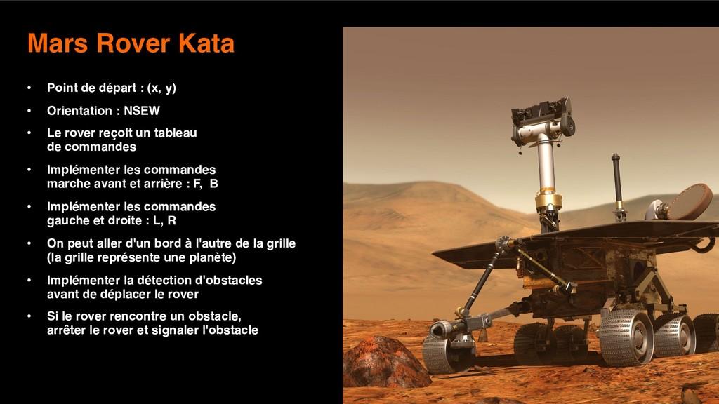 9 Mars Rover Kata  • Point de départ : (x, y) ...