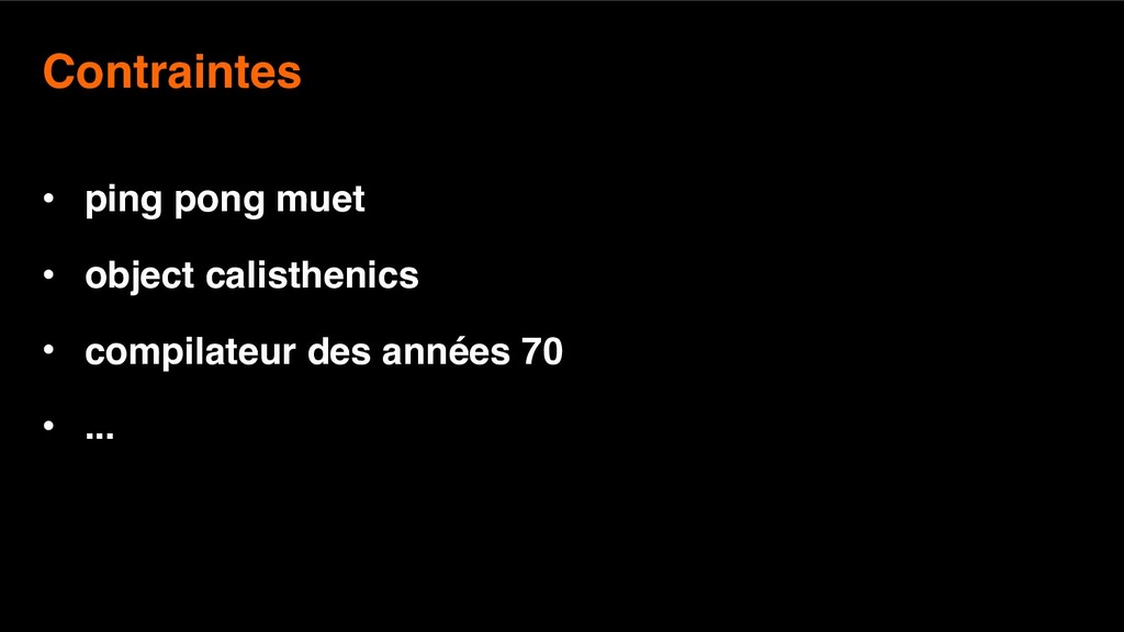 10 Contraintes • ping pong muet • object calis...