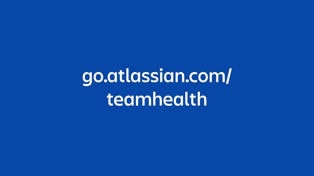 go.atlassian.com/ teamhealth