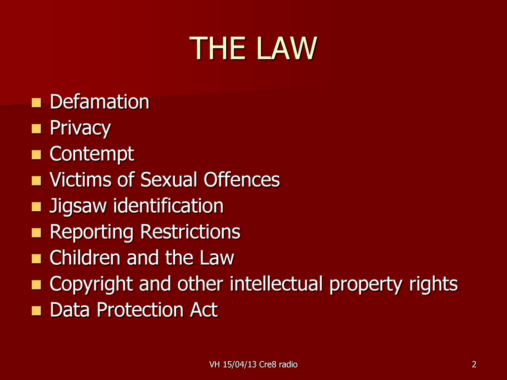 2 THE LAW  Defamation  Privacy  Contempt  V...