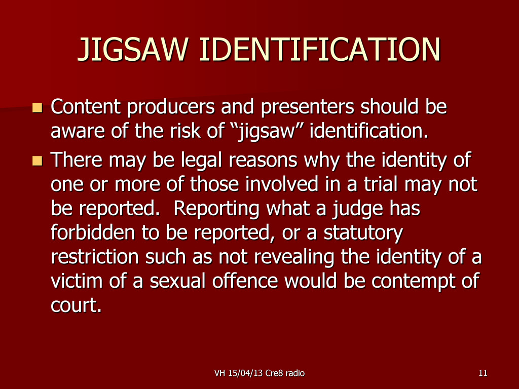 11 JIGSAW IDENTIFICATION  Content producers an...