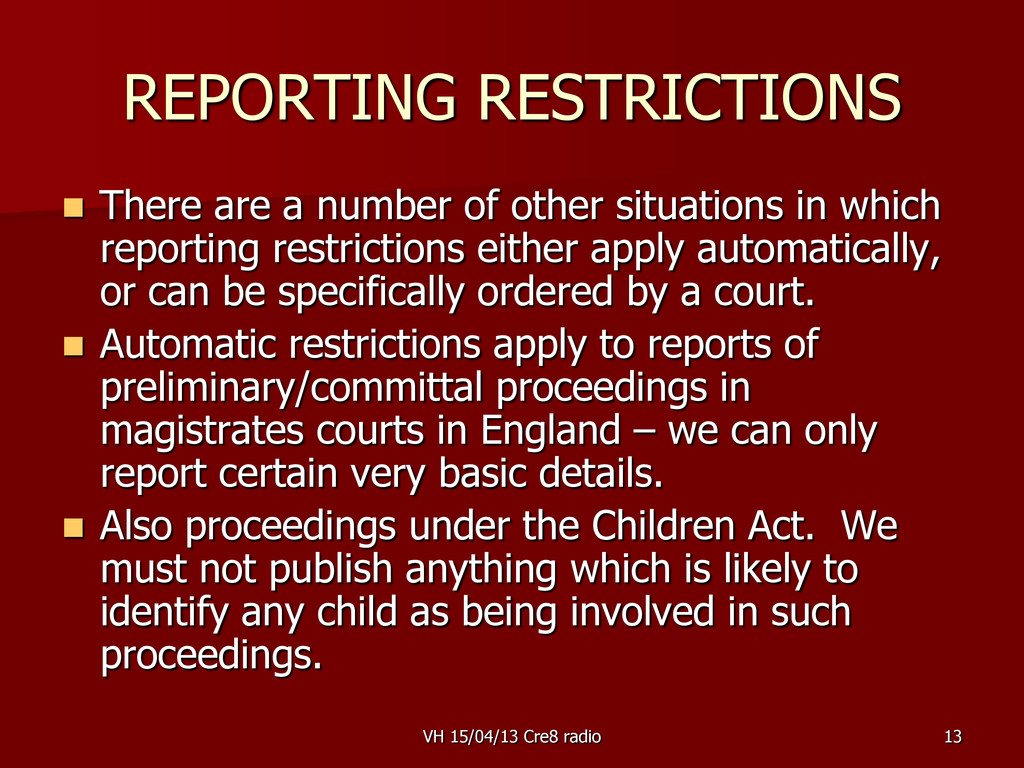 13 REPORTING RESTRICTIONS  There are a number ...