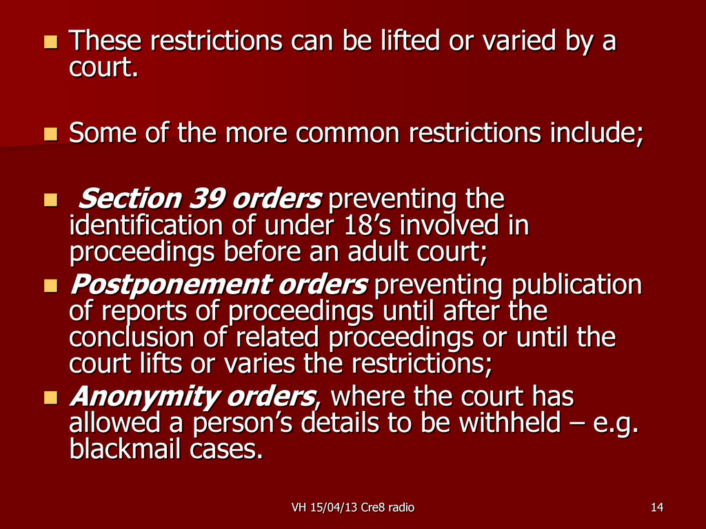 14  These restrictions can be lifted or varied...