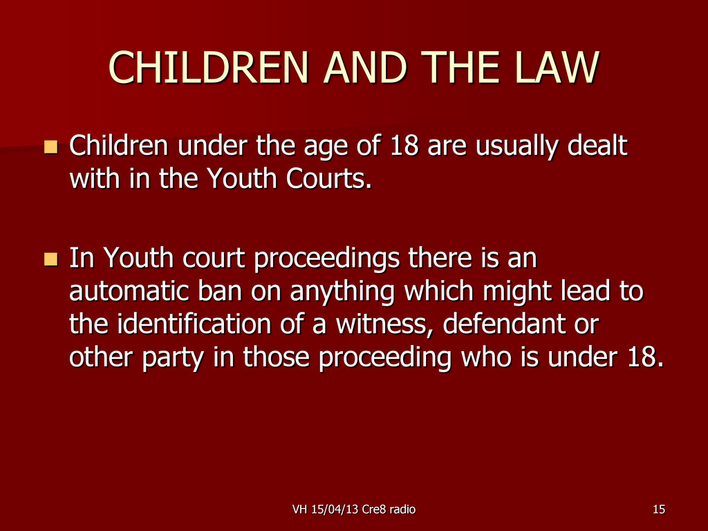 15 CHILDREN AND THE LAW  Children under the ag...