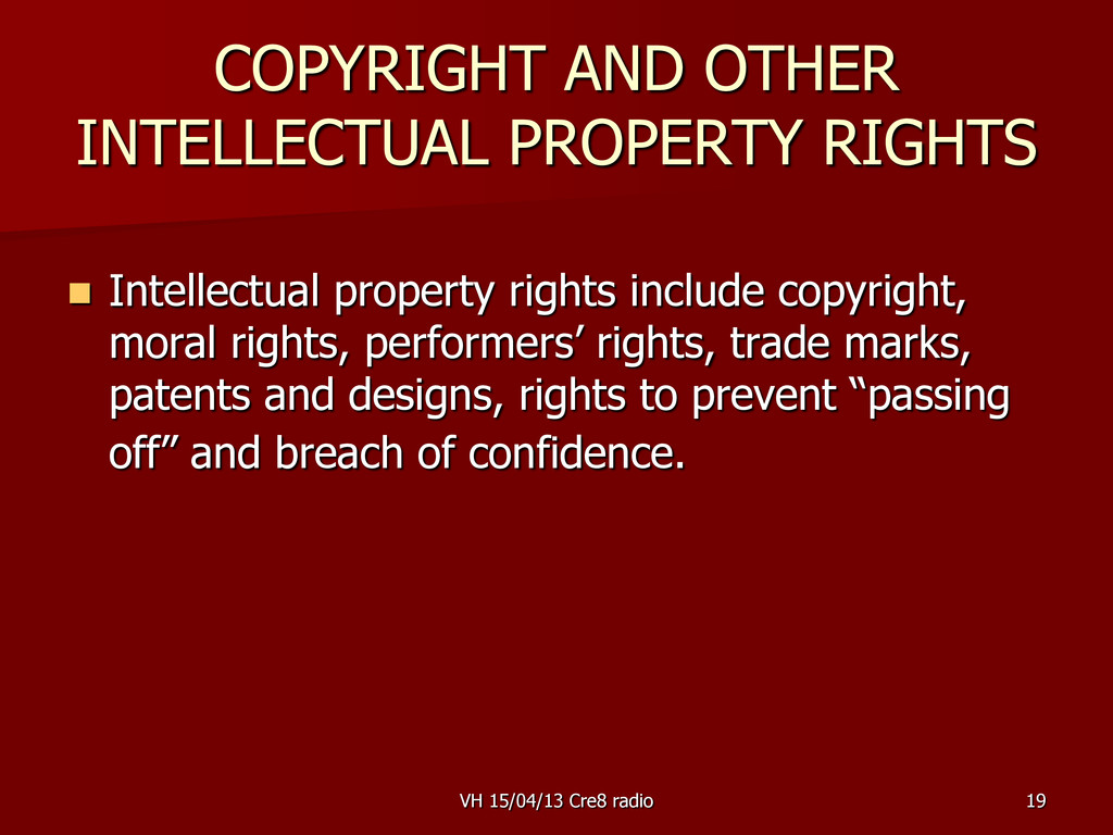 19 COPYRIGHT AND OTHER INTELLECTUAL PROPERTY RI...