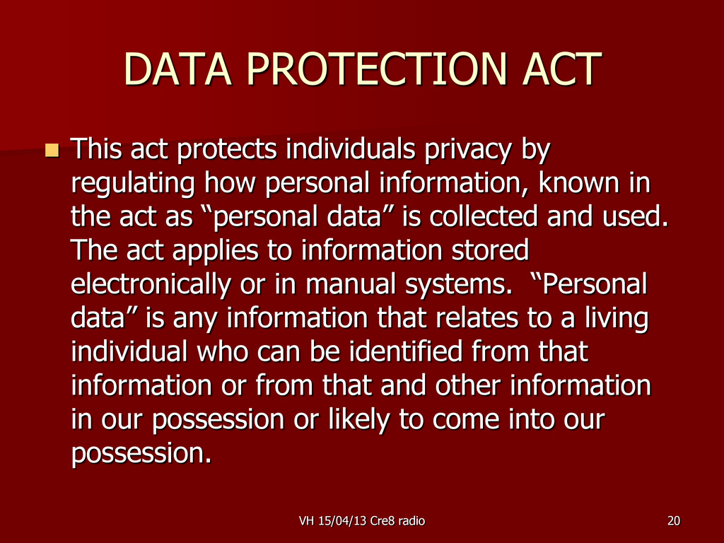 20 DATA PROTECTION ACT  This act protects indi...