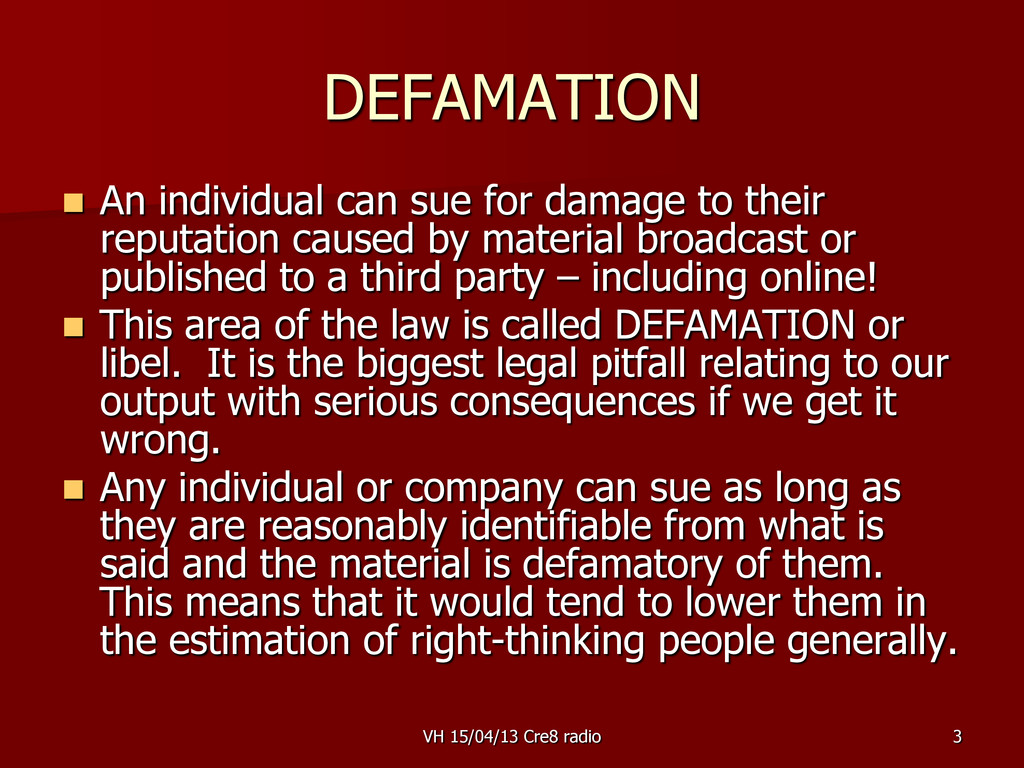 3 DEFAMATION  An individual can sue for damage...