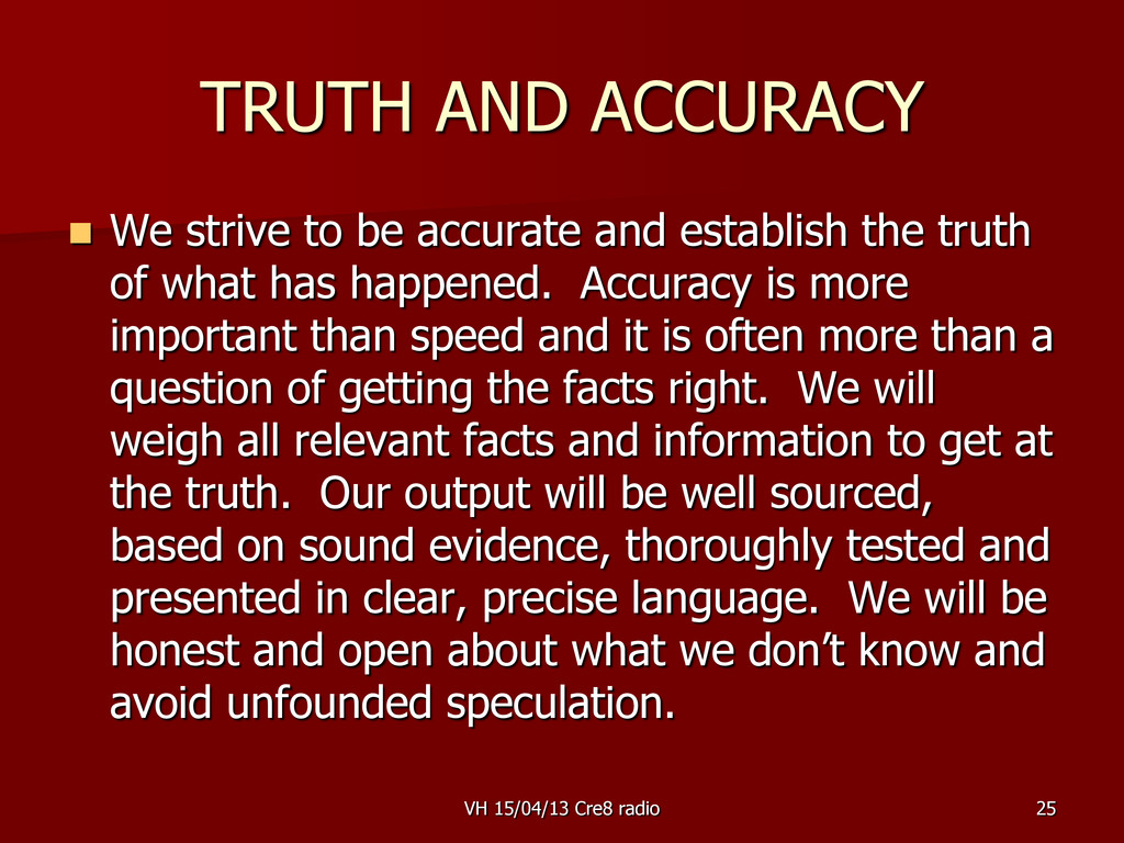 25 TRUTH AND ACCURACY  We strive to be accurat...