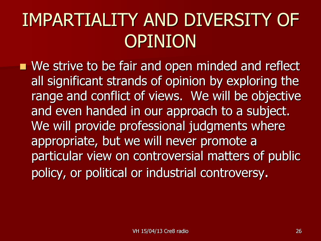 26 IMPARTIALITY AND DIVERSITY OF OPINION  We s...