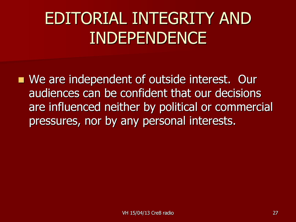 27 EDITORIAL INTEGRITY AND INDEPENDENCE  We ar...